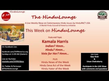 HinduLounge  #18: Kamala Harris Hindu? …..Hmm Indian? …..Hmm Vote for her? Hmm...
